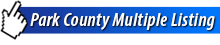Park County Multiple Listing Service for Real Estate
